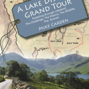 A-Lake-District-Grand-Tour-Pedalling-through-Lakeland-The-Challenge-The-History-The-Wildlife-The-Scones-0